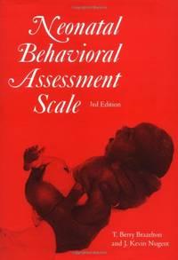 Neonatal Behavioral Assessment Scale (Clinics in Developmental Medicine (Mac Keith Press))