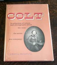 image of Colt a Collection of Letters about the Man, the Arms, the Company