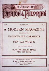 THE JOURNAL OF FASHION TAILORING. A MODERN MAGAZINE ILLUSTRATING  FASHIONABLE GARMENTS FOR MEN AND WOMEN WITH INSTRUCTIONS HOW TO DESIGN AND  FIT THEM (VOL. #1, NO. 1) by  Agostino D'Alessio - Paperback - First Edition - 1923 - from Nick Bikoff, Bookseller (SKU: 16888)