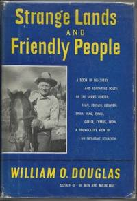 Strange Lands and Friendly People by  William O Douglas - Hardcover - Book Club Edition - 1951 - from The Old Bookshelf and Biblio.com
