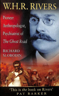 WHRRivers: Pioneer Anthropologist and Psychiatrist of the Ghost Road W. H.  R. Ri