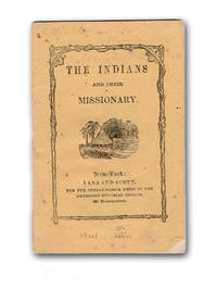 The Indians and their Missionary. Revised by D. P. Kidder.