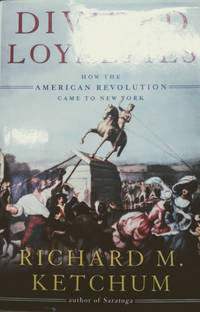 image of Divided Loyalties:  How the American Revolution Came to New York