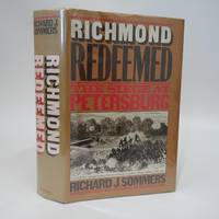 image of Richmond redeemed: The siege at Petersburg