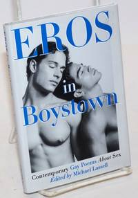 Eros in boystown; contemporary gay poems about sex