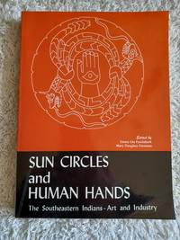 image of Sun Circles and Human Hands : The Southeastern Indians - Art and Industries