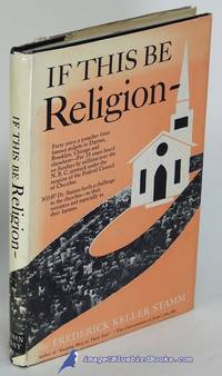 If This Be Religion-- by  Fredrick Keller STAMM - First edition - 1950 - from Bluebird Books (SKU: 79672)