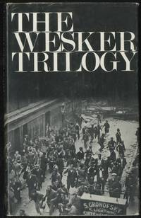 The Wesker Trilogy: Chicken Soup with Barley, Roots, I'm Talking About Jerusalem