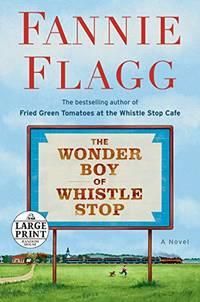 The Wonder Boy of Whistle Stop Random House Large Print