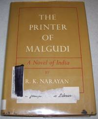 The Printer of Malgudi by R.K. Narayan - Hardcover - 1957 - from Easy Chair Books (SKU: 117812)