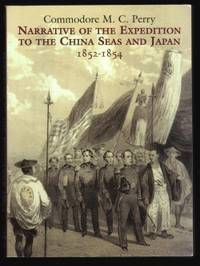Narrative of the Expedition to the China Seas and Japan. 1852-1854.