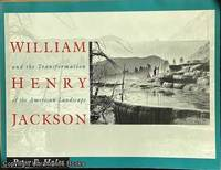 image of William Henry Jackson and the Transformation of the American Landscape