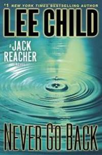Never Go Back: A Jack Reacher Novel by Lee Child - 2013-06-06