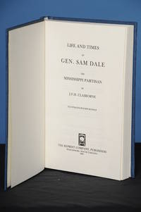 LIFE AND TIMES OF GEN. SAM DALE, the Mississippi Partisan