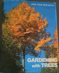 Gardening with Trees: Trees of the World for Gardens in the Southern Hemisphere and other Temperate Regions