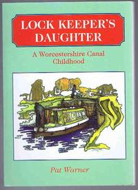 image of Lock Keeper's Daughter: A Worcestershire Canal Childhood