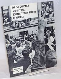 The '68 campaign and beyond... Socialist youth politics in America