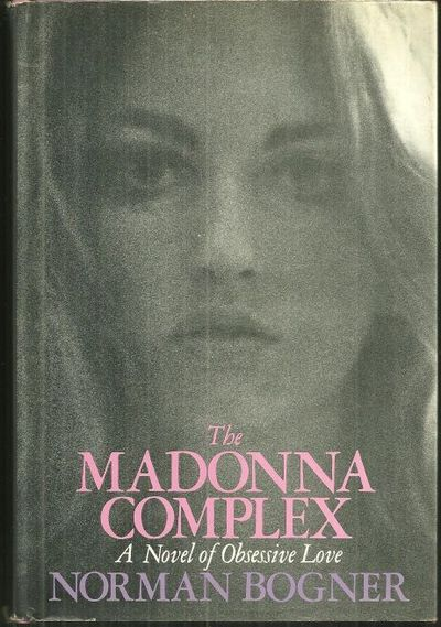 MADONNA COMPLEX A Novel of Obsessive Love, Bogner, Norma