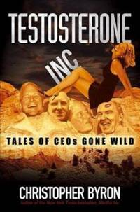 image of Testosterone Inc. : Tales of CEOs Gone Wild