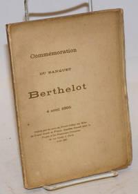 Commemoration du banquet Berthelot 4 avril 1895; Publiee par les soins du Grand College des Rites du Grand Orient de France, Supreme Conseil pour la France e les Possessions francaises