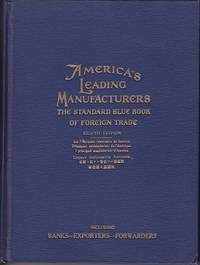 image of America's Leading Manufacturers - The Standard Blue Book of Foreign Trade, Including Banks, Exporters, Forwarders