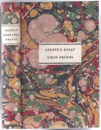An essay upon prints; containing remarks upon the principles of picturesque beauty, the different kinds of prints, and the characters of the most noted masters; Illustrated by Criticisms upon particular Pieces; To which are added, Some Cautions that may be useful in collecting Prints