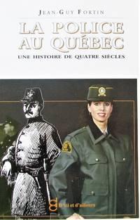 image of La police au Québec : une histoire de quatre siècles