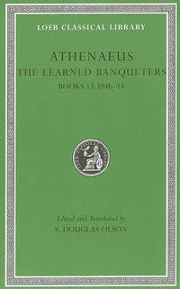 The Learned Banqueters: v. 7: Books 13.594b-14 by Athenaeus - Hardcover - from The Saint Bookstore (SKU: A9780674996731)