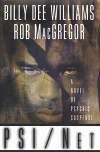 PSI/Net by Rob MacGregor; Billy Dee Williams - Hardcover - 1999 - from ThriftBooks (SKU: G0312867662I3N00)