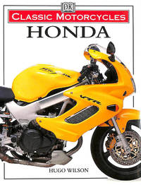 Classic Motorcycles : Honda by Wilson Hugo - First Edition - 1998-01-01 - from M Godding Books Ltd (SKU: 159721)