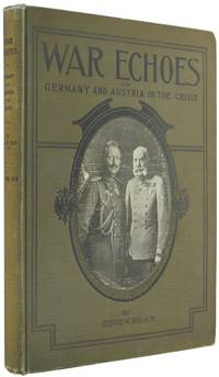 War Echoes; or, Germany and Austria in the Crisis