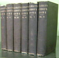 The History of the Decline and Fall of the Roman Empire (In Six Volumes)