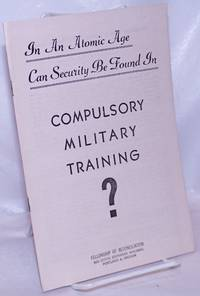 image of In an Atomic Age Can Security Be Found In Compulsory Military Training