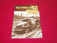 The Trail of `42 : A Pictorial History of the Alaska Highway