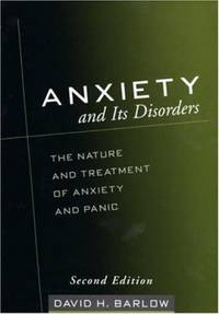 Anxiety and Its Disorders : The Nature and Treatment of Anxiety and Panic