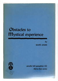 OBSTACLES TO MYSTICAL EXPERIENCE, Pendle Hill Pamphlet Number 132.