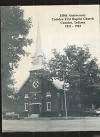 image of 150th Anniversary, Camden First Baptist Church, Camden Indiana 1833 - 1983