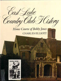 East Lake Country Club History: Home course of Bobby Jones