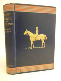 Horse-Racing in England a Synoptical Review by BLACK, Robert - 1893