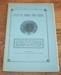 image of Essex Archaeological Society. Part XXIII (being Part V of Volume III). 1934. Feet of Fines for Essex 1365-1375