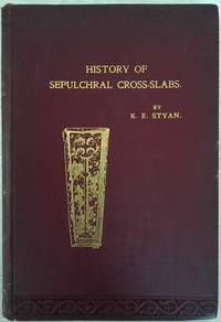 A Short History of Sepulchral Cross-Slabs with Reference to Other Emblems Found Thereon