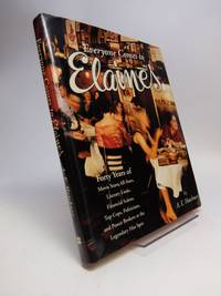 Everyone Comes To Elaine's; Forty Years of Movie Stars, All-Stars, Literary Lions, Financial Scions, Top Cops, Politicians, and Power Brokers at the Legendary Hot Spot