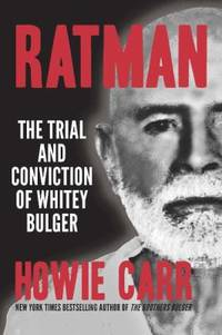 Ratman : The Trial and Conviction of Whitey Bulger