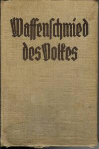 Waffenschmied des Volkes : Ein Scharnhorst-Roman in Drei Teilen by  Gustav Kohne  - 1st Edition  - 1933  - from Squirrel Away Books (SKU: 013088)