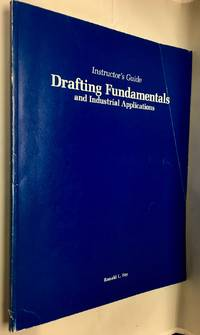 Drafting fundamentals and industrial applications instructor's Guide