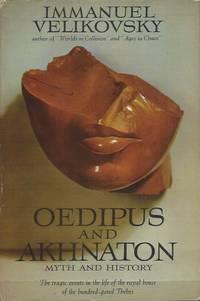 Oedipus and Akhnaton__Myth and History