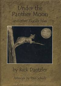 Under the Panther Moon and Other Florida Tales. by Rick Dantzler - Signed First Edition - 2001. - from Black Cat Hill Books and Biblio.com
