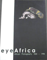 Eye Africa: African photography 1840-1998 - S A National Gallery, William Fehr Collection 19.12.1998-27.2.1999