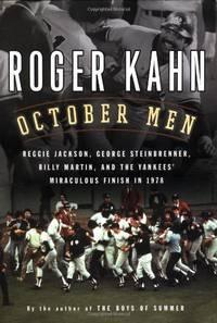 October Men: Reggie Jackson, George Steinbrenner, Billy Martin, and the Yankees' Miraculous...