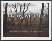LIVING WITH FIRE People, Nature and History in Steels Creek